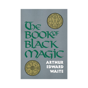 The Book of Black Magic by A. E. Waite, paperback