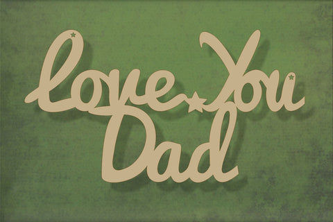 Laser cut, blank wooden Love you dad text shape for craft