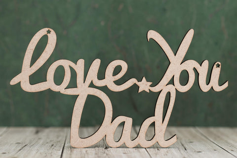 "Laser cut ""Love you dad"" text 3mm mdf"