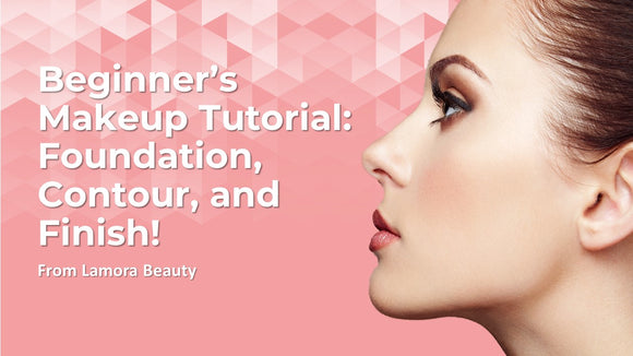 Beginners Makeup Tutorial: How to apply Foundation, Contour, and Finish from Lamora Beauty