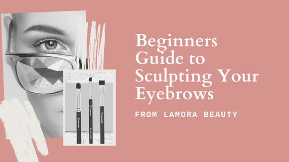 Beginners Guide to Sculpting Your Eyebrows