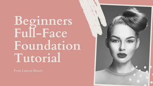 Beginners Full-Face Foundation Tutorial