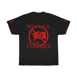 Red Flags Are For Commies Tee