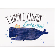 Load image into Gallery viewer, Mandie - I Whale Always Love You *print