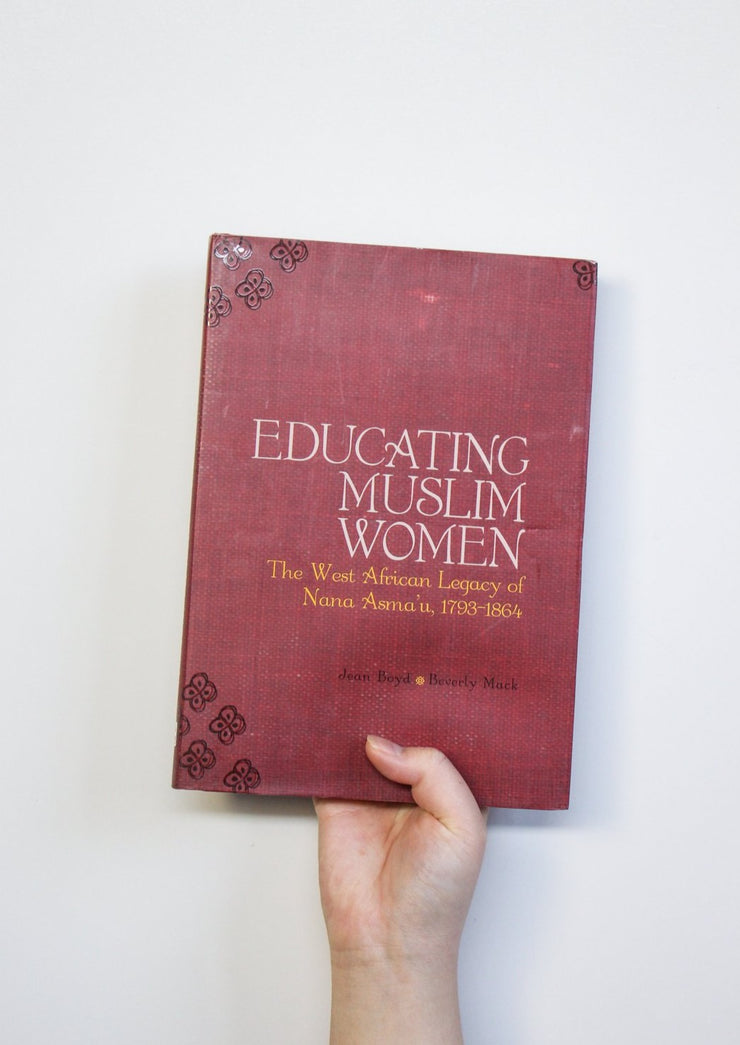 Educating Muslim Women: The West African Legacy of Nana Asma'u, 1793-1864 (PB)