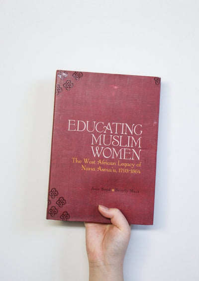 Educating Muslim Women: The West African Legacy of Nana Asma'u, 1793-1864 (HB)