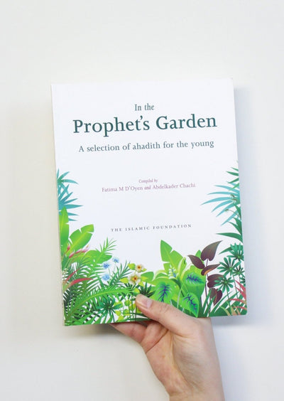 In The Prophet's Garden: A selection of Hadith for the Young