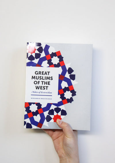 Great Muslims Of The West by Muhammad Mojlum Khan