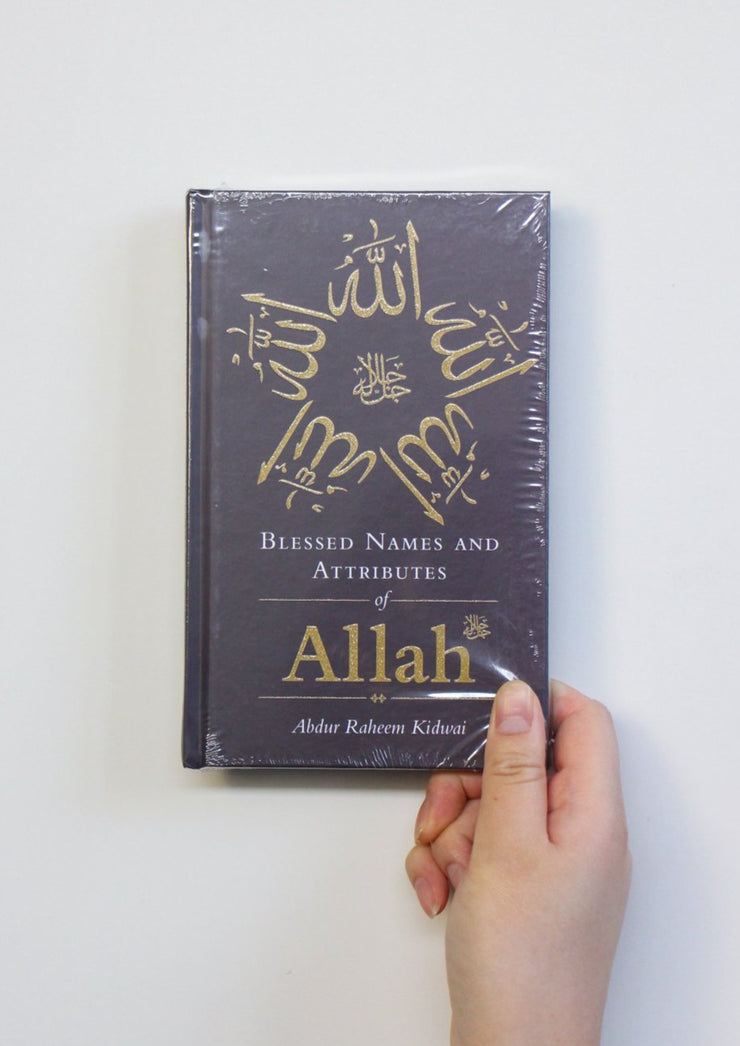 Blessed Names and Attributes of Allah by Abdur Raheem Kidwai