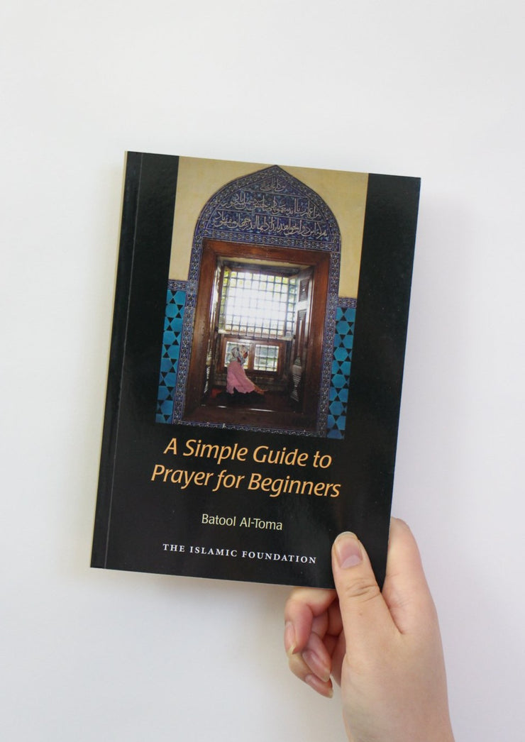 A Simple Guide to Prayer for Beginners: For New Muslims