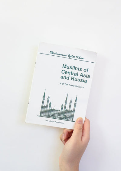 Muslims of Central Asia and Russia: A Brief Introduction by Muhammad Iqbal Khan