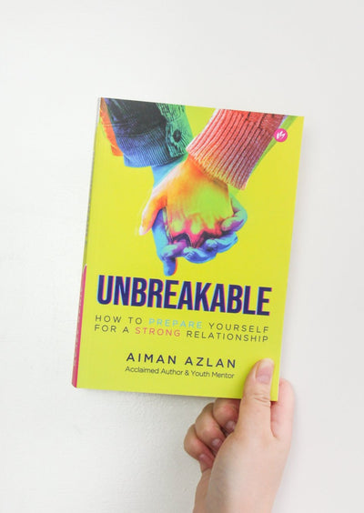 Unbreakable: How To Prepare Yourself For A Strong Relationship by Aiman Azlan