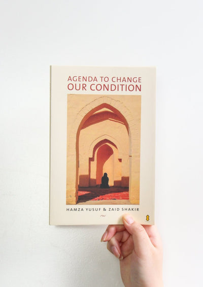 Agenda to Change Our Condition by Hamza Yusuf & Zaid Shakir