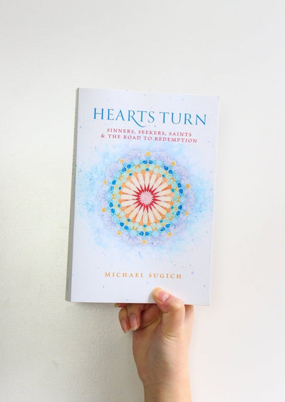 Hearts Turn: Sinners, Seekers,  Saints and the Road to Redemption by Michael Sugich