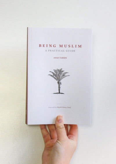 Being Muslim: A Practical Guide