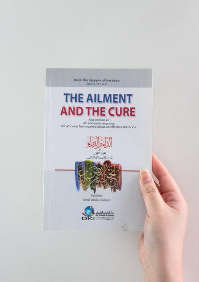The Ailment And The Cure by Al-Jawziyyah