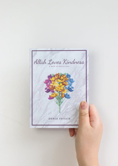 Allah Loves Kindness by Dunia Shuaib