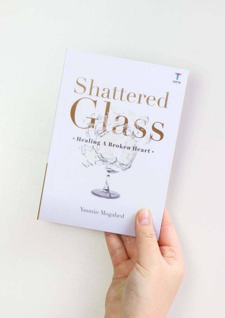Shattered Glass: Healing a Broken Heart by Yasmin Mogahed