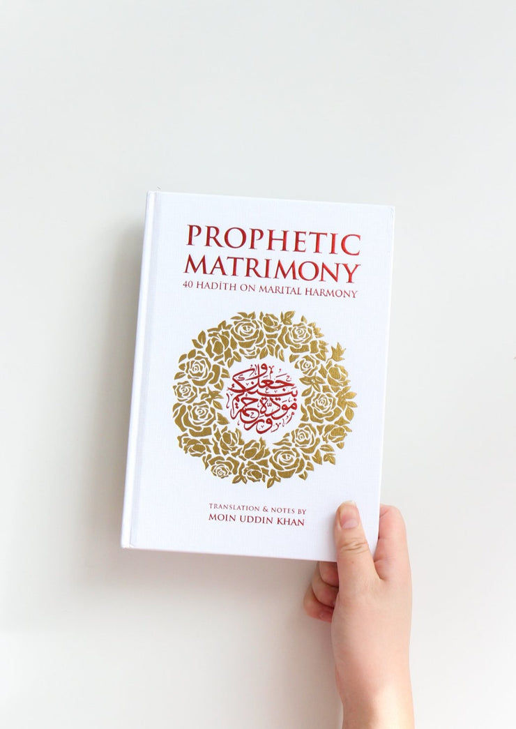 Prophetic Matrimony: 40 Hadith on Marital Harmony