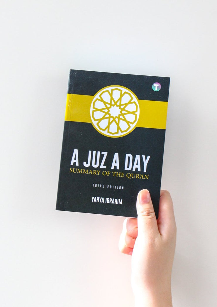 A Juz A Day: Summary of the Quran by Yahya Ibrahim