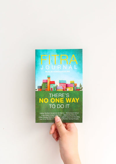 Fitra Journal ⼁Muslim Homeschooling There's No One Way To Do It