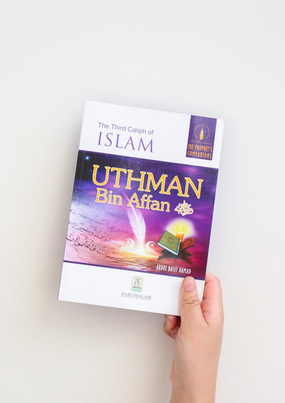 The Golden Series of The Prophet's Companions: Uthman Bin Affan - The Third Caliph of Islam