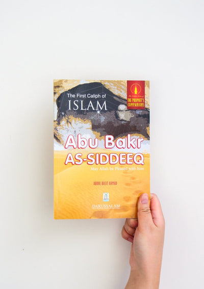 The Golden Series of The Prophet's Companions: Abu Bakr As-Siddeeq - The First Caliph of Islam
