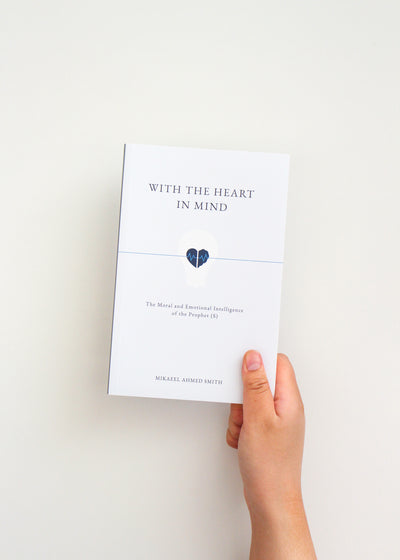 With the Heart in Mind by Mikaeel Ahmed Smith