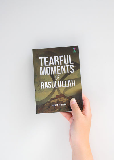 Tearful Moments of Rasulullah by Yahya Ibrahim