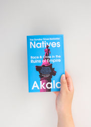 Natives: Race and Class in the Ruins of Empire by Akala