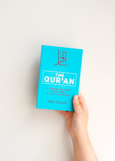 The Qur'an A Translation For The 21st Century By Adil Salahi