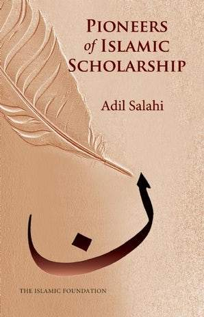 Pioneers of Islamic Scholarship by Adil Salahi