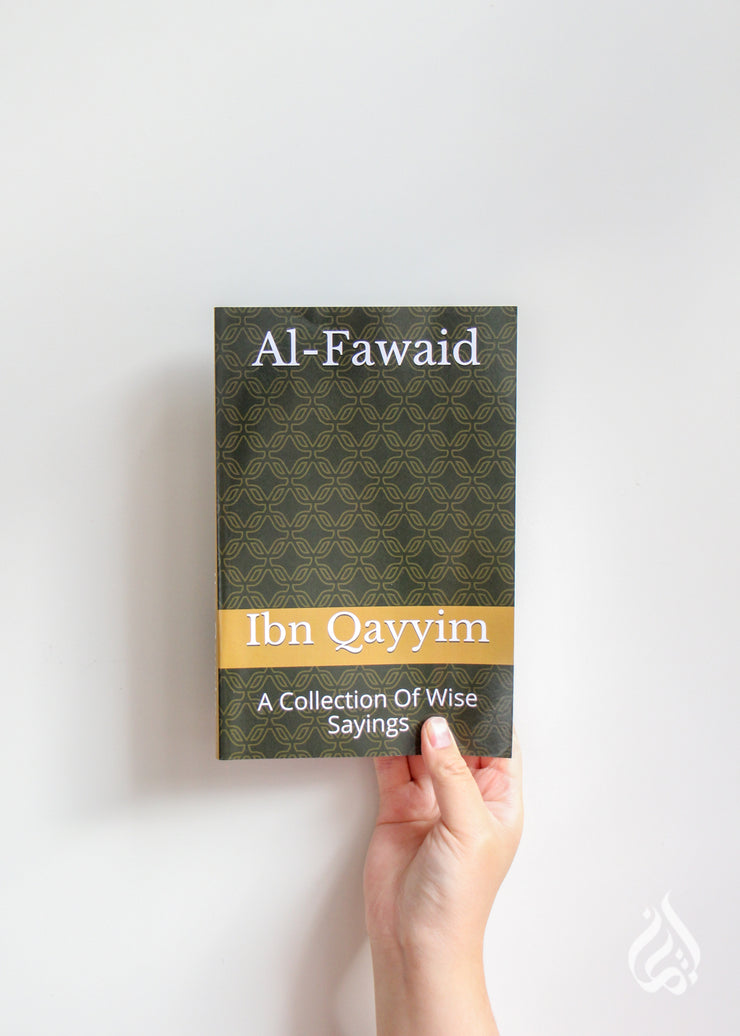 Al-Fawaid: A Collection Of Wise Sayings by Ibn Qayyim