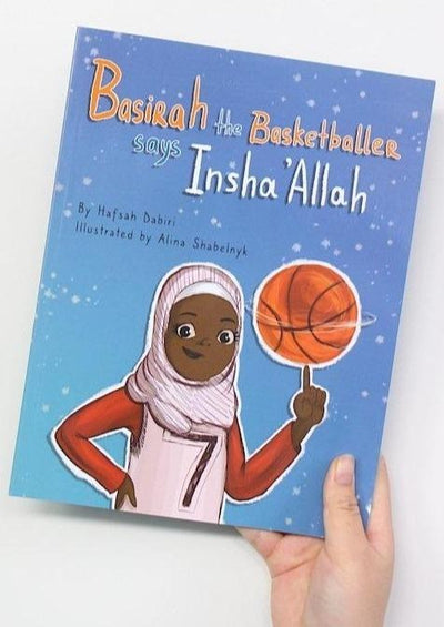 Basirah the Basketballer says Insha'Allah by Hafsah Dabiri