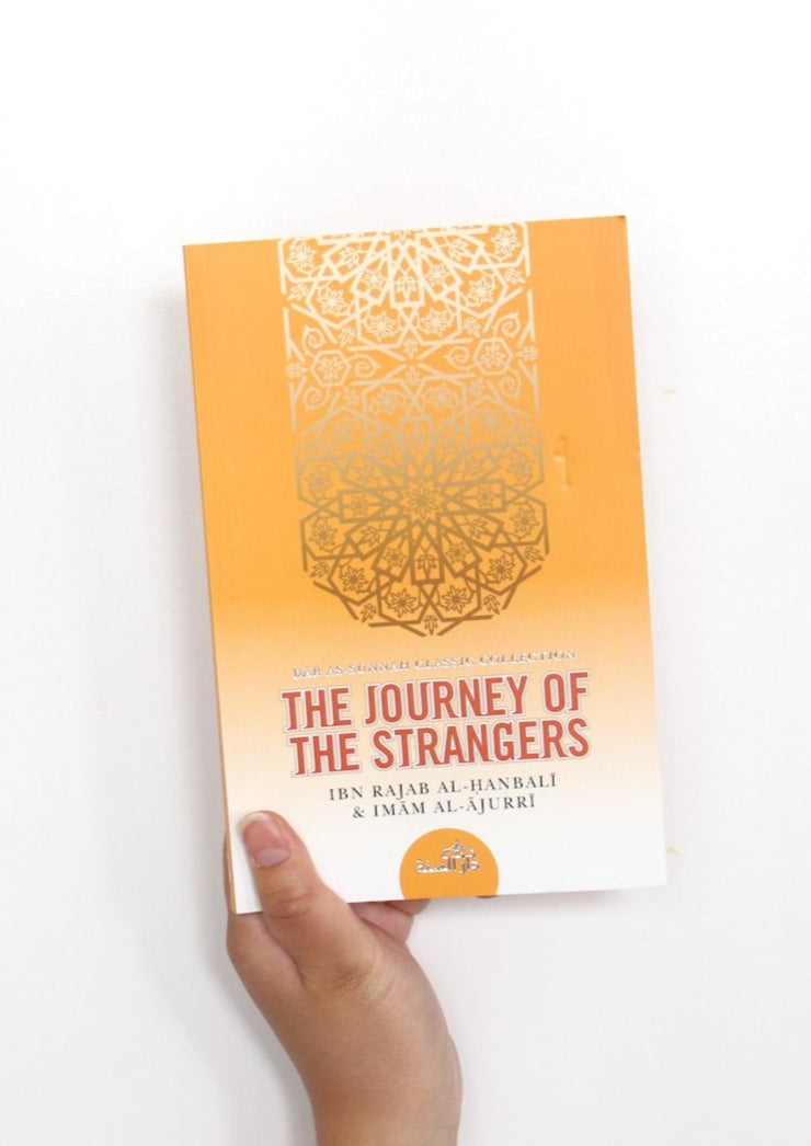 The Journey of the Strangers by Al-Hanbali & Al-Ajurri