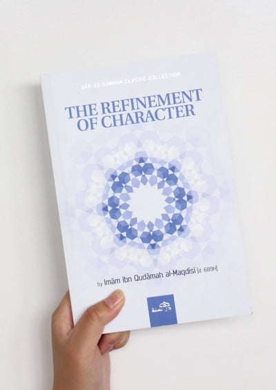 The Refinement of Character by Imam Ibn Qudamah al-Maqdisi