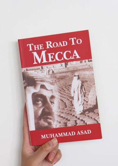 The Road to Mecca by Muhammad Asad