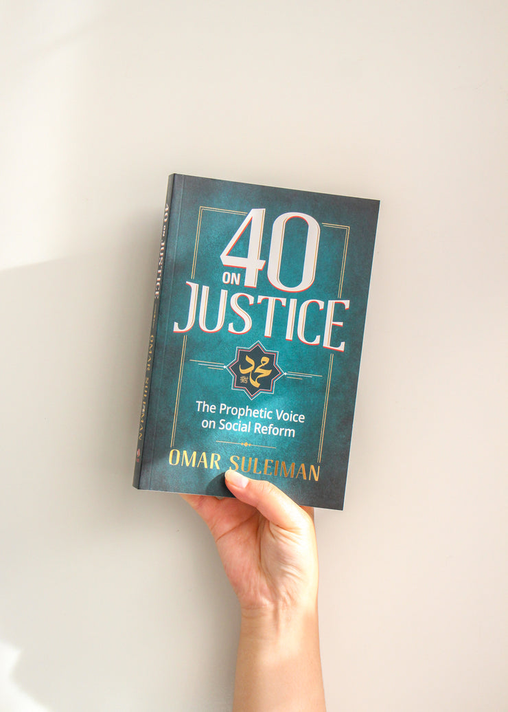 40 On Justice  - The Prophetic Voice on Social Reform by Omar Suleiman