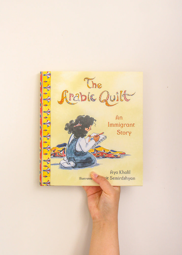 The Arabic Quilt: An Immigrant Story by Aya Khalil
