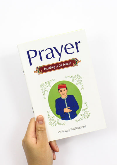 Prayer According to the Sunnah by Writeway Publications