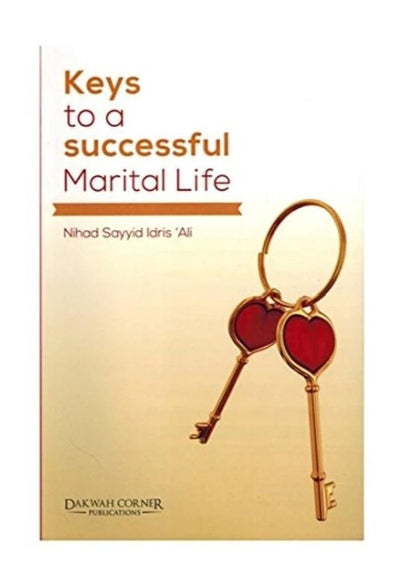 Keys to a Successful Marital Life by Nihad Sayyid Idris Ali