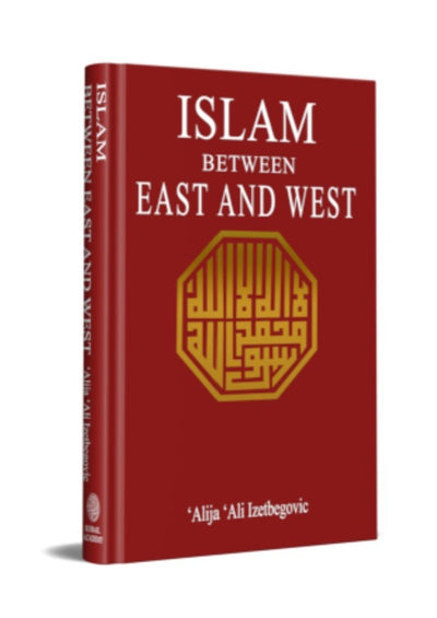 Islam Between East and West by Alija 'Ali Izetbegovic (Discount due to slight damage)