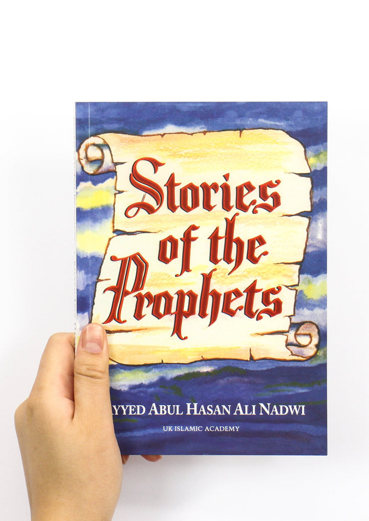 Stories of the Prophets- For Young Adults by Sayyed Abdul Hasan Ali Nadwi