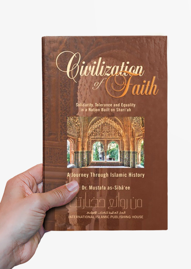 Civilization of Faith - A Journey Through Islamic History