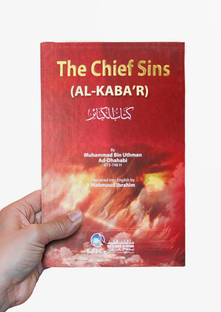 The Chief Sins (Al-Kaba'r) by Muhammad Bin Uthman Ad-Dhahabi