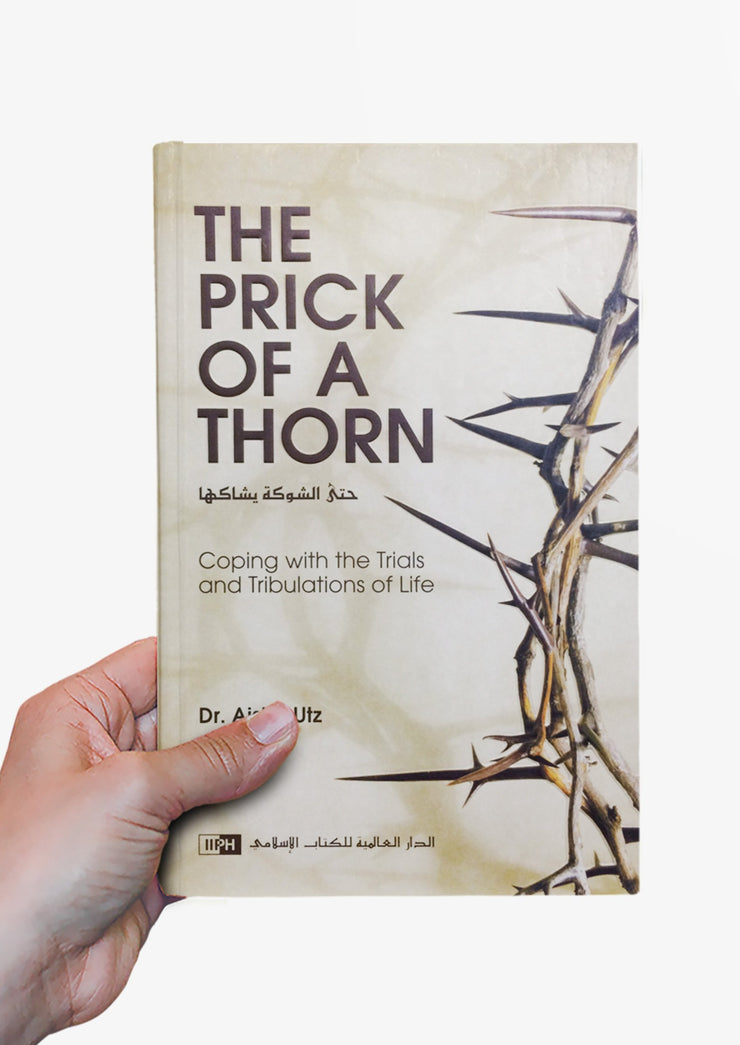 The Prick of the Thorn by Dr Aisha Utz