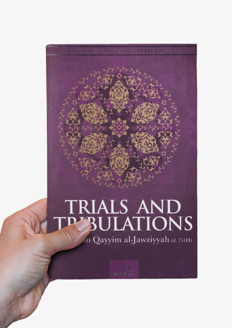 Trials and Tribulations by Imam ibn Qayyim Al-Jawziyyah