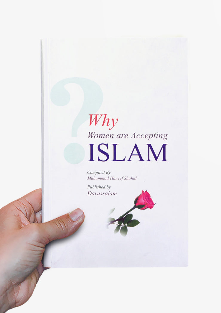 Why Women are Accepting Islam by Muhammad Haneef Shahid
