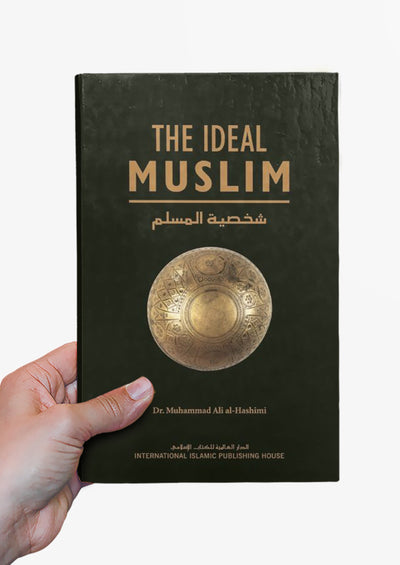 The Ideal Muslim by Muhammad Ali Al-Hashimi