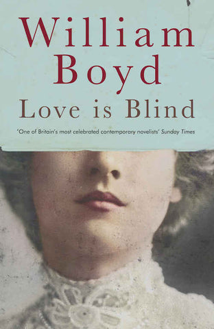LOVE IS BLIND by William Boyd - ****